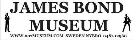 Welcome  to The worlds first James Bond 007 Museum 0481-12960  Nybro Sweden