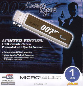 USM1GJB_Casino_Royale  James Bond 007 1GB Micro VaultUSM1GJ/B Swipe important data and files with the 1GB James Bond 007 Micro Vault USB Flash Drive. Transfer documents from one PC to another and share them with colleagues and correspondents. This special edition drive features the 007 logo on the side of the device. Obtain top secret documents in seconds with the 1GB special edition USM1GJ/B James Bond 007 Micro Vault Micro Vault Flash Drive.