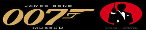 Welcome to the worlds first James Bond 007 Museum in Glasriket Sm�land, Sweden, Nybro.   James Bond 1995-2011